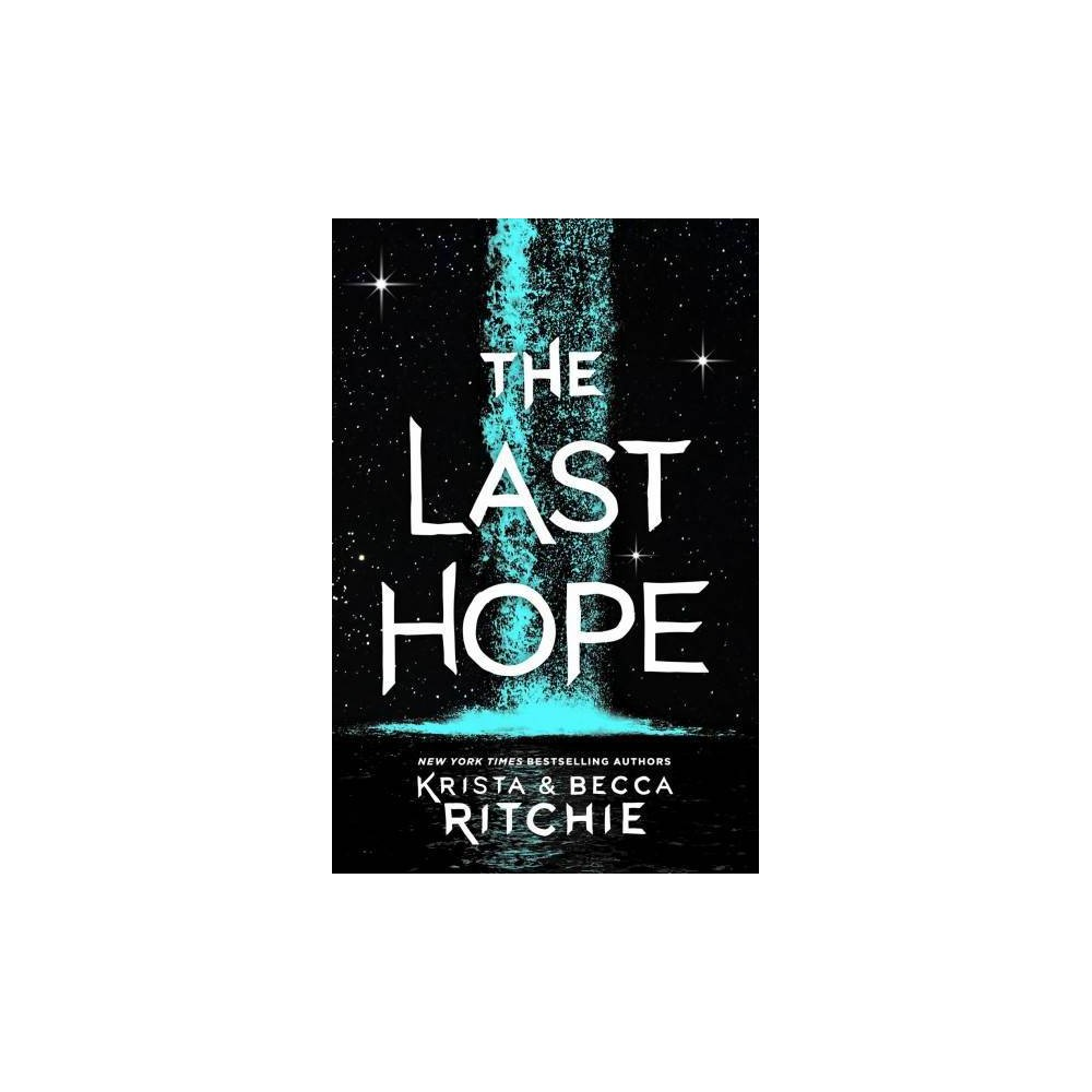 Last Hope - by Krista Ritchie & Becca Ritchie (Hardcover)