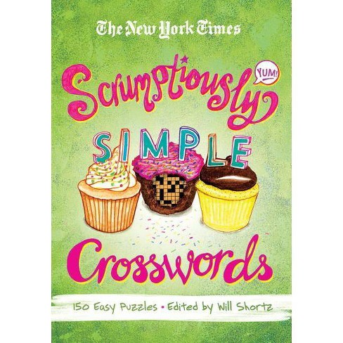 The New York Times Scrumptiously Simple Crosswords - (Paperback) - image 1 of 1