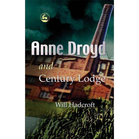 Anne Droyd and Century Lodge - by  William Hadcroft (Paperback) - image 1 of 1