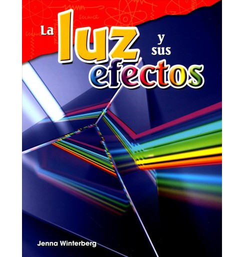 La luz y sus efectos / Light and Its Effects (Paperback) (Jenna Winterberg) - image 1 of 1