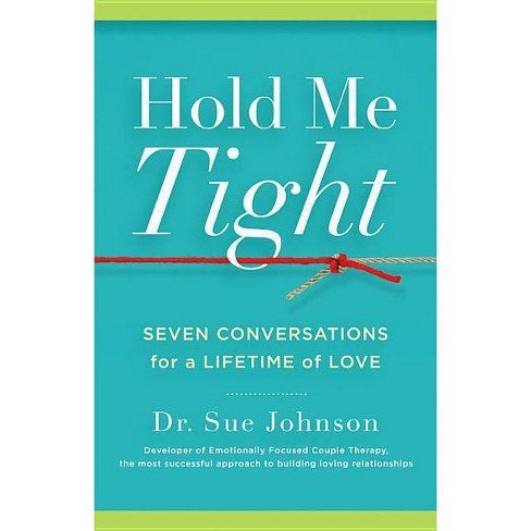 Hold Me Tight - by  Sue Johnson (Hardcover) - image 1 of 1