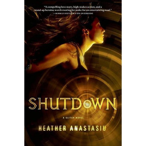 Shutdown - (Glitch Trilogy) by  Heather Anastasiu (Paperback) - image 1 of 1