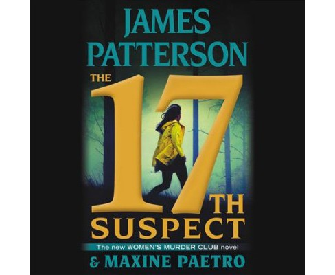 17th Suspect -  Unabridged by James Patterson & Maxine  Paetro (CD/Spoken Word) - image 1 of 1