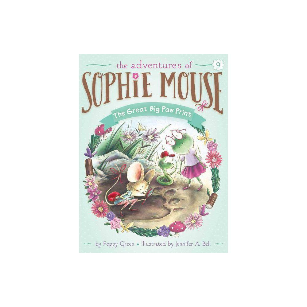 The Great Big Paw Print Volume 9 Adventures Of Sophie Mouse By Poppy Green Hardcover