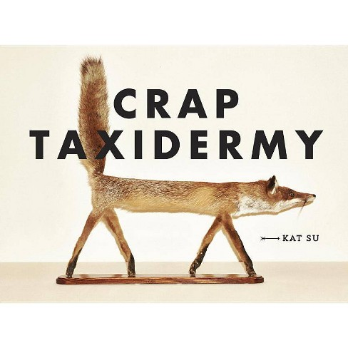 Crap Taxidermy (Hardcover) - image 1 of 1