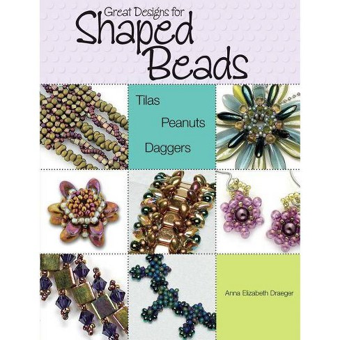 Great Designs for Shaped Beads - by  Anna Elizabeth Draeger (Paperback) - image 1 of 1