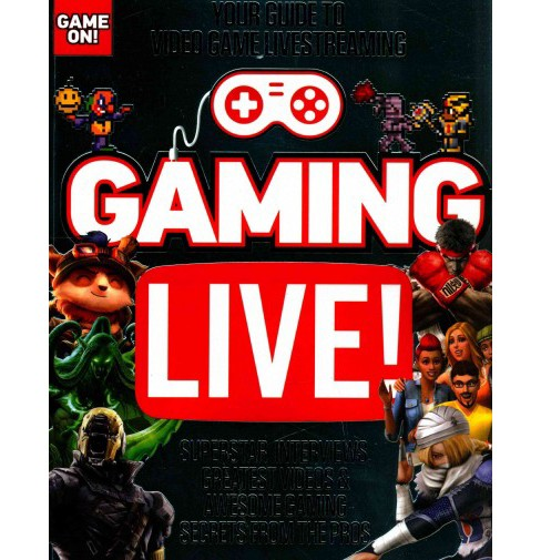 Gaming Live! : Your Guide to Video Game Livestreaming (Paperback) (Vikki Blake & Wesley Copeland & Jason - image 1 of 1