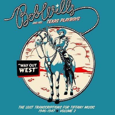 Wills Bob And His Te - Way Out West   The Lost Transcriptions F (EXPLICIT LYRICS) (CD)