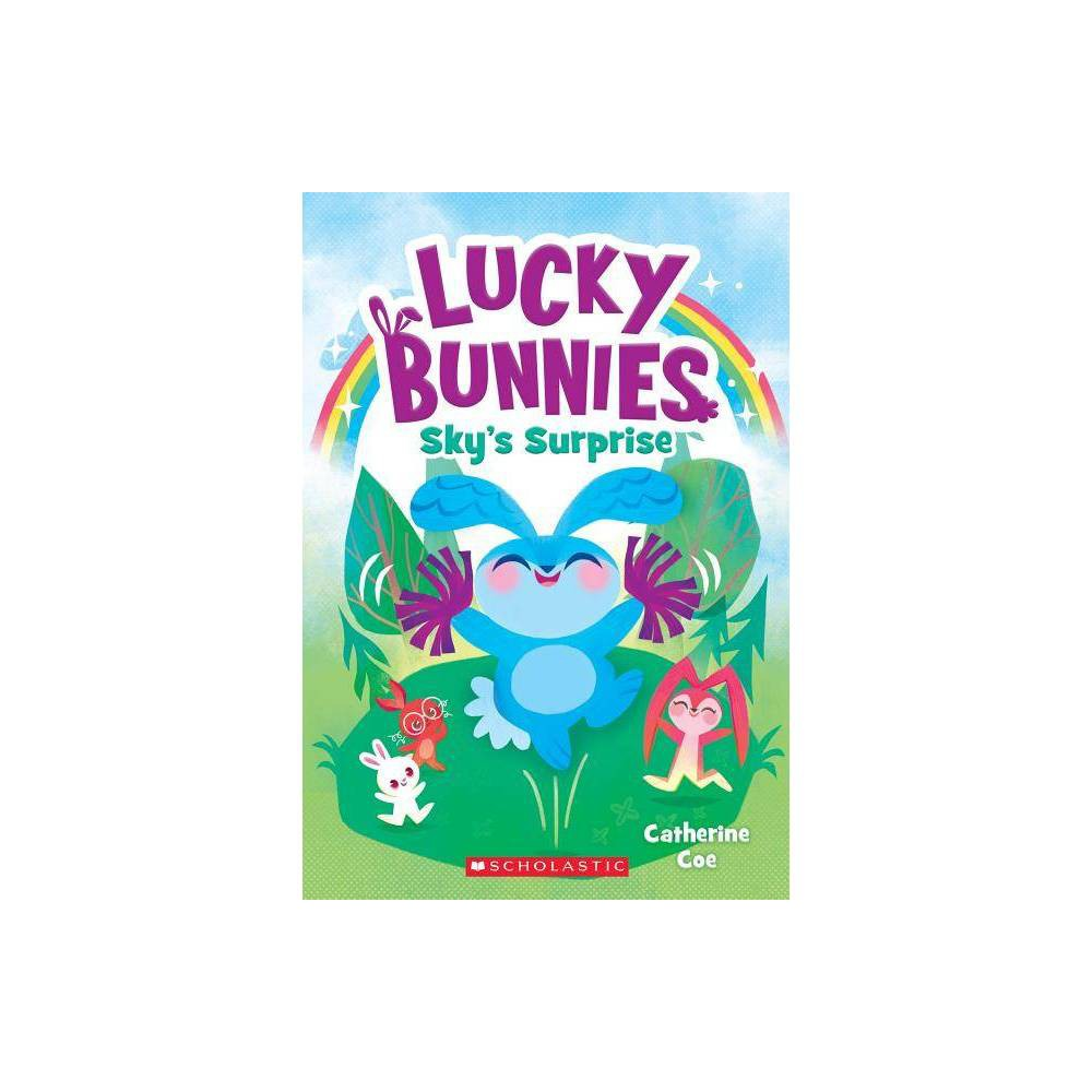 Sky S Surprise Lucky Bunnies 1 1 By Catherine Coe Paperback