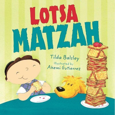Lotsa Matzah - (Very First Board Books)by Tilda Balsley (Paperback)