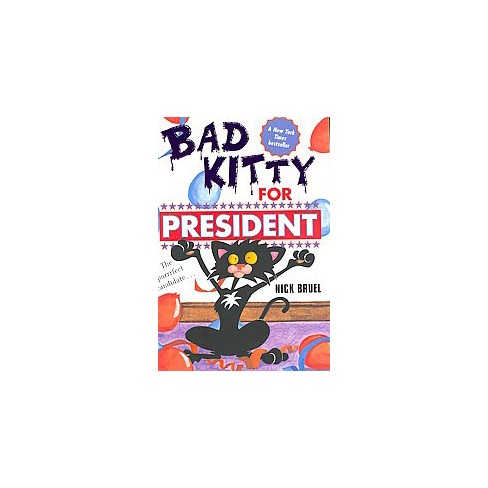 Bad Kitty for President - by Nick Bruel - image 1 of 1