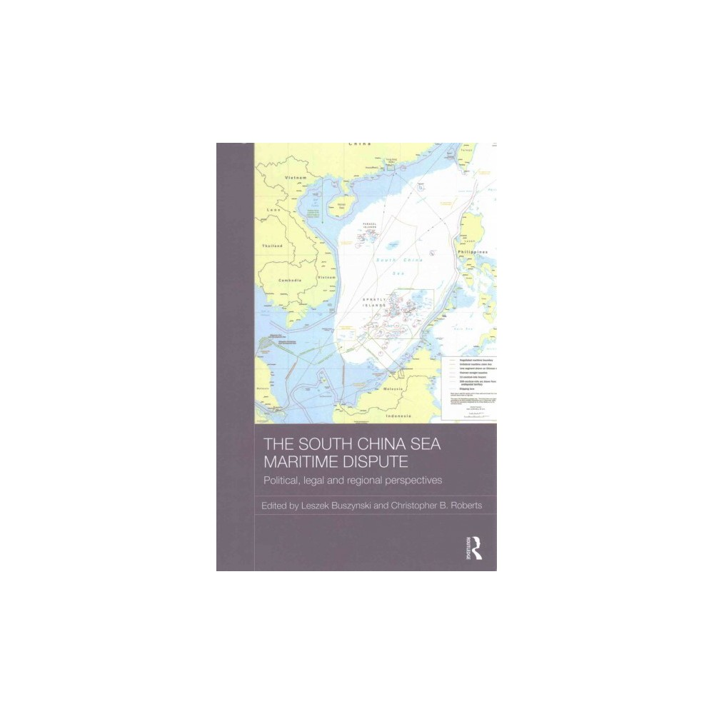 South China Sea Maritime Dispute : Political, Legal and Regional Perspectives (Paperback)