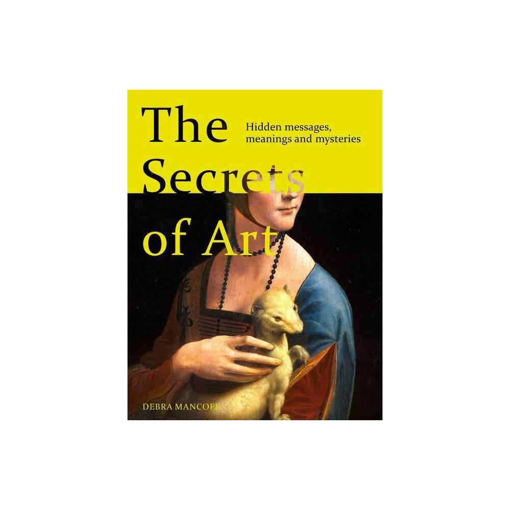 The Secrets Of Art By Debra N Mancoff Hardcover