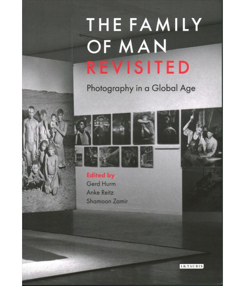 Family of Man Revisited : Photography in a Global Age -  (Paperback) - image 1 of 1