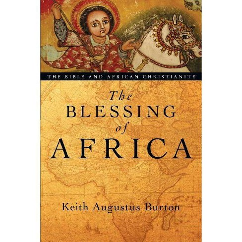 The Blessing of Africa - by  Keith Augustus Burton (Paperback) - image 1 of 1