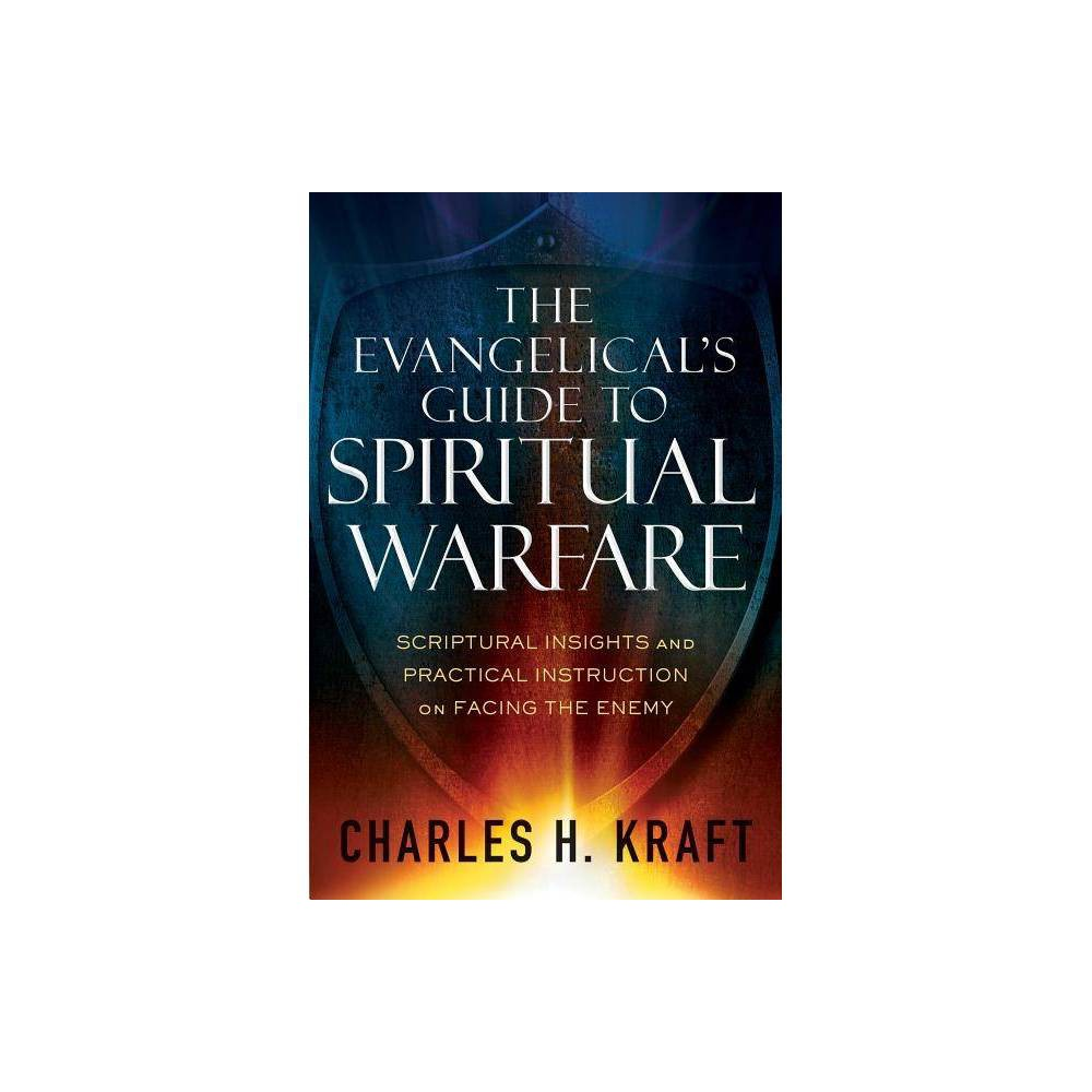 The Evangelical S Guide To Spiritual Warfare By Charles H Kraft Paperback