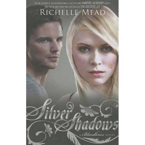 Silver Shadows - (Bloodlines) by  Richelle Mead (Paperback) - image 1 of 1
