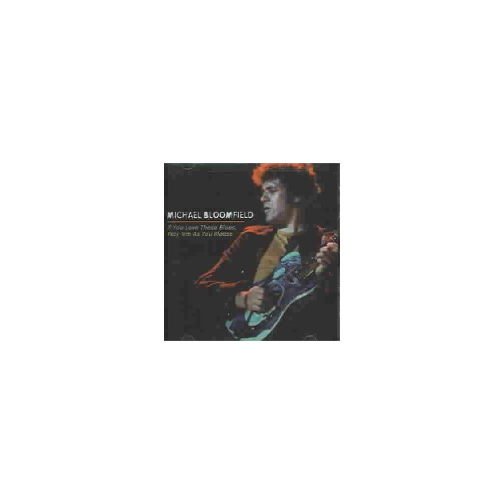 Mike Bloomfield - If You Love These Blues Play Em As You Please (CD)