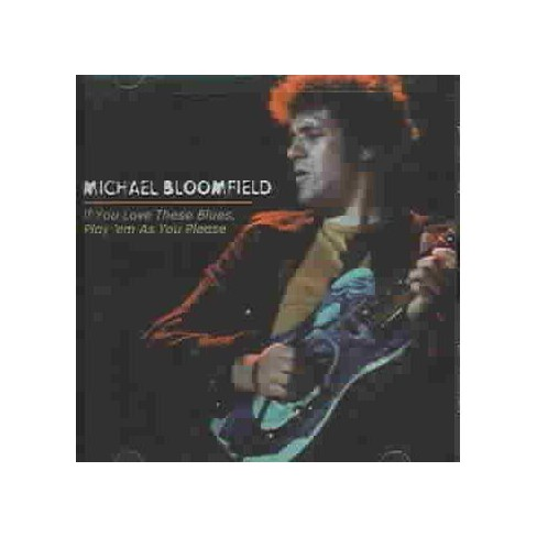 Mike Bloomfield - If You Love These Blues, Play 'Em As You Please (CD) - image 1 of 1