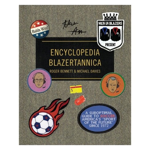 "Men in Blazers Present Encyclopedia Blazertannica : A Suboptimal Guide to Soccer, America's ""Sport of - image 1 of 1"