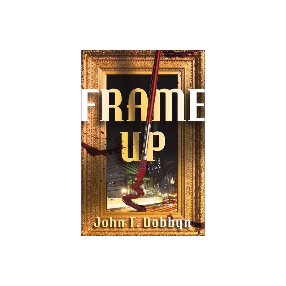 Frame Up Knight And Devlin Thriller By John F Dobbyn Paperback