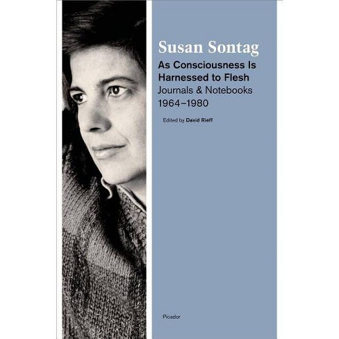 As Consciousness Is Harnessed to Flesh - by  Susan Sontag (Paperback) - image 1 of 1