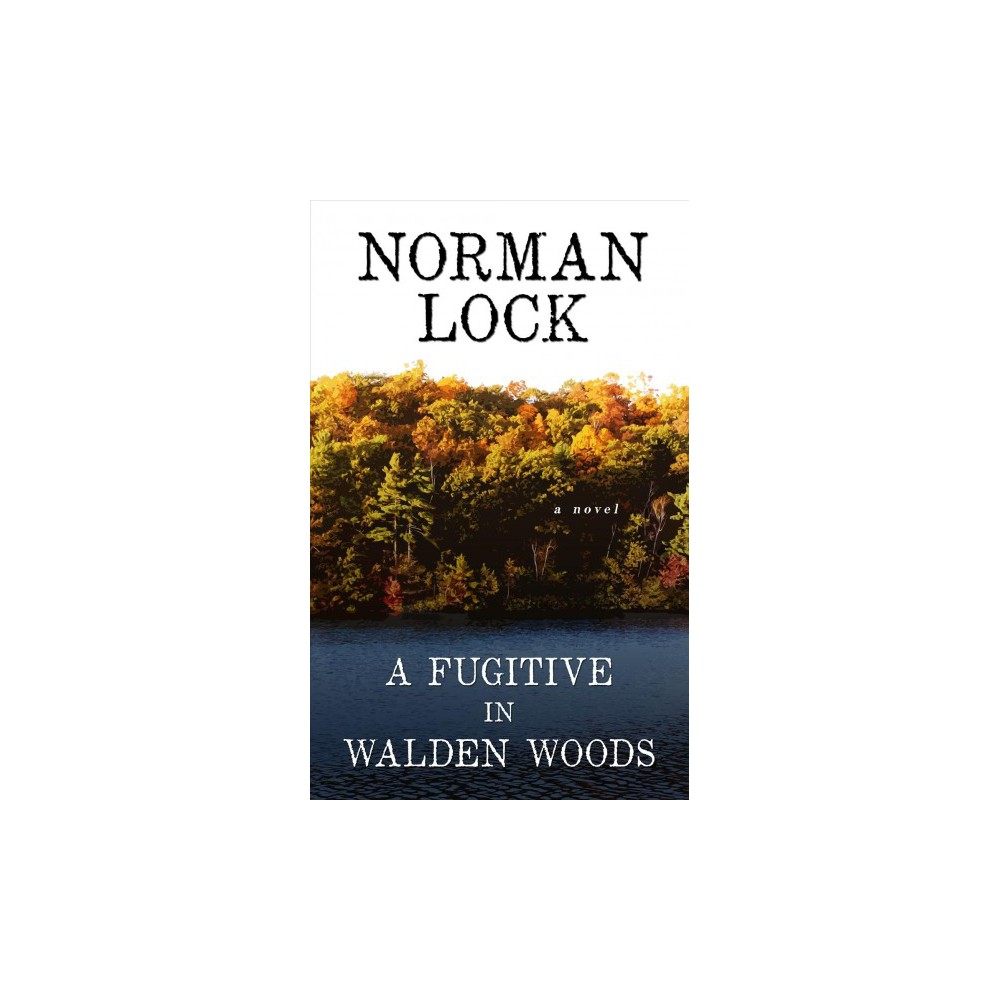 Fugitive in Walden Woods - Large Print by Norman Lock (Hardcover)