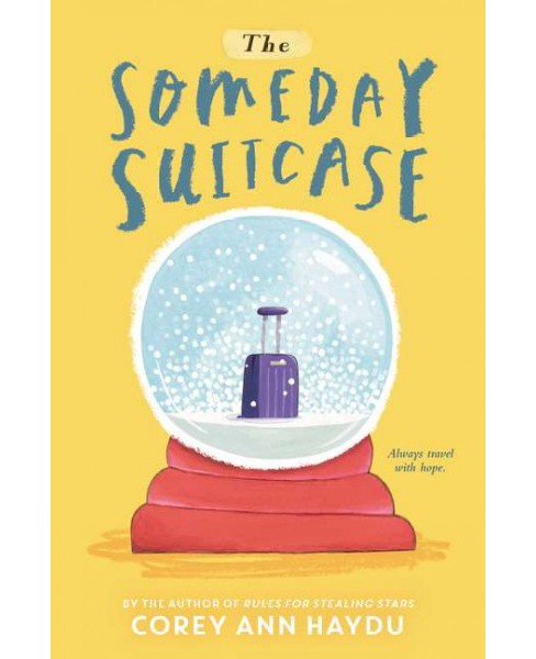 Someday Suitcase -  by Corey Ann Haydu (Hardcover) - image 1 of 1