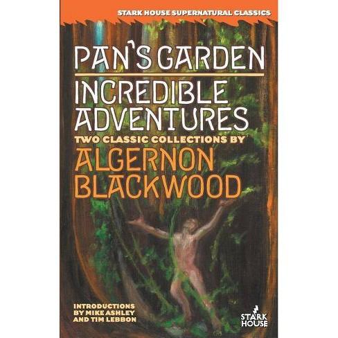 Pan's Garden / Incredible Adventures - by  Algernon Blackwood (Paperback) - image 1 of 1