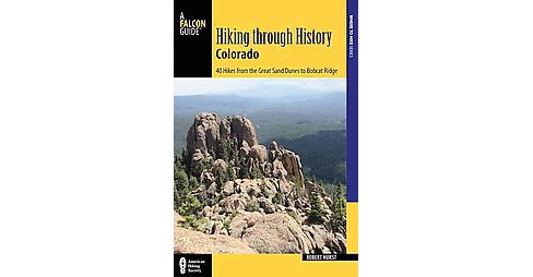 Falcon Guide Hiking Through History Colorado : 40 Hikes from the Great Sand Dunes to Bobcat Ridge - image 1 of 1