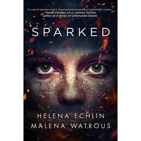 Sparked - by  Helena Echlin & Malena Watrous (Paperback) - image 1 of 1
