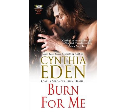 Burn for Me (Reprint) (Paperback) (Cynthia Eden) - image 1 of 1