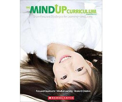 Mind Up Curriculum Grades PreK-2 : Brain-Focused Strategies for Learning-and Living (Paperback) - image 1 of 1