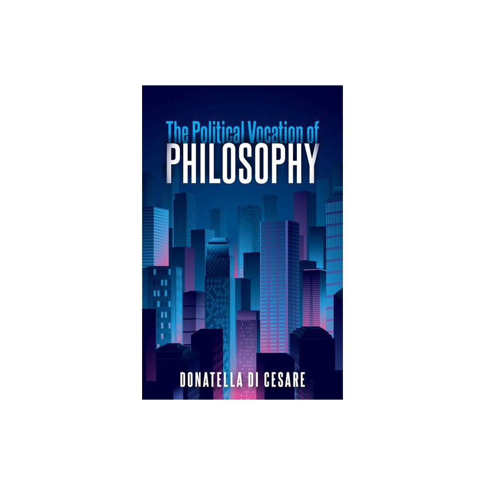 The Political Vocation Of Philosophy By Donatella Di Cesare Hardcover