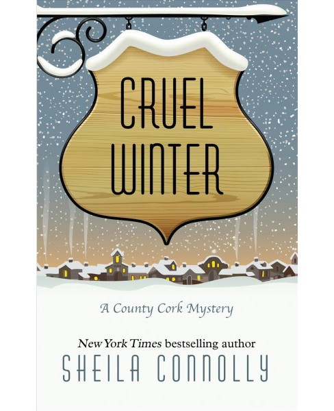 Cruel Winter -  (Wheeler Large Print Cozy Mystery) by Sheila Connolly (Paperback) - image 1 of 1