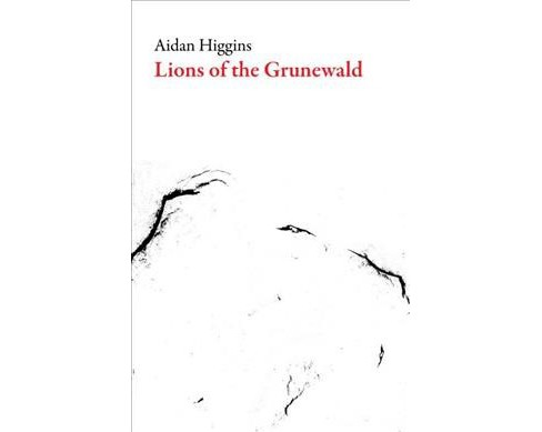 Lions of the Grunewald -  by Aidan Higgins (Paperback) - image 1 of 1