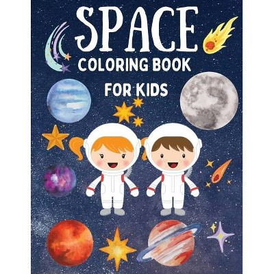 Space Coloring Book for Kids - Fantastic Coloring Pages with Planets, Astronauts, Space Ships, Aliens Perfect for Boys and Girls - by  A&i Dream Big