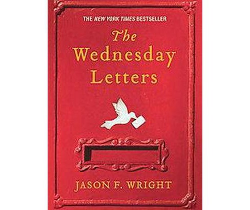 The Wednesday Letters (Reprint) (Paperback) by Jason F. Wright - image 1 of 1
