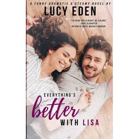 Everything's Better with Lisa - by  Lucy Eden (Paperback) - image 1 of 1