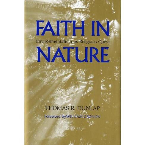 Faith in Nature - (Weyerhaeuser Environmental Books (Paperback)) by Thomas  Dunlap (Paperback)
