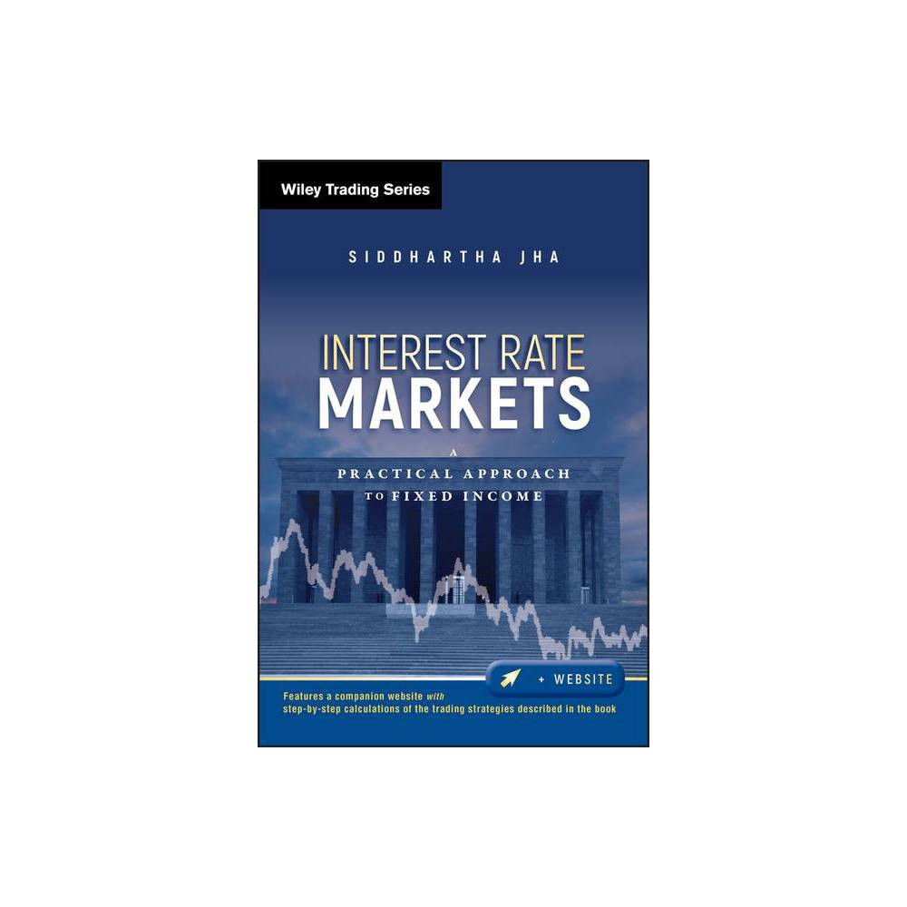 Interest Rate Markets Wiley Trading By Siddhartha Jha Hardcover