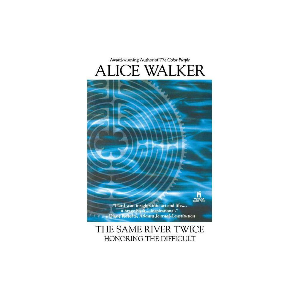 The Same River Twice By Alice Walker Paperback