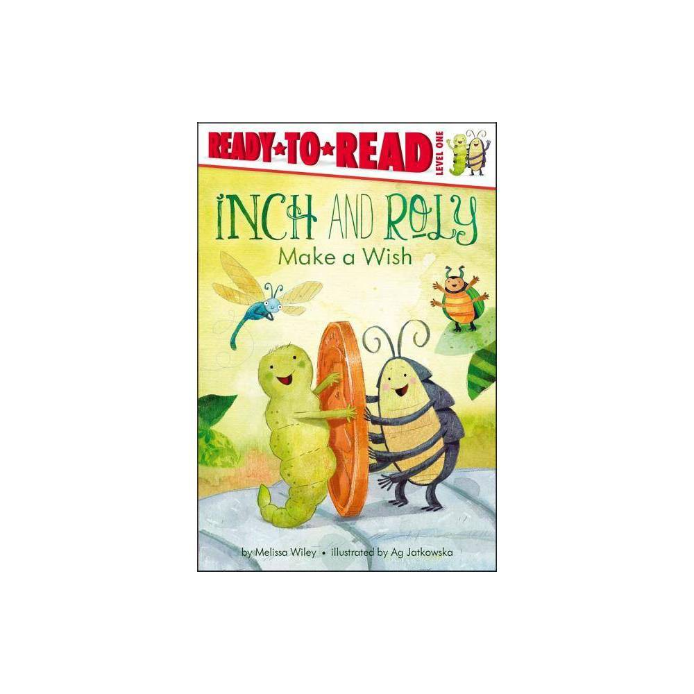 Inch and Roly Make a Wish - (Ready-To-Read - Level 1 (Quality)) by Melissa Wiley (Paperback)