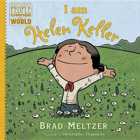 I Am Helen Keller - (Ordinary People Change the World) by  Brad Meltzer (Hardcover) - image 1 of 1