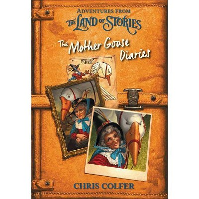 Adventures from the Land of Stories: The Mother Goose Diaries - by  Chris Colfer (Hardcover)