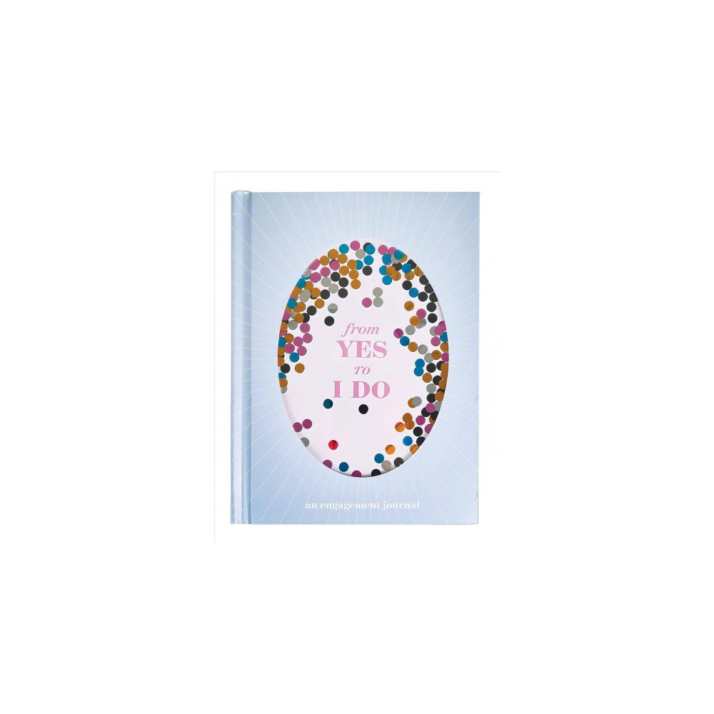 From Yes to I Do : An Engagement Journal - (Hardcover)