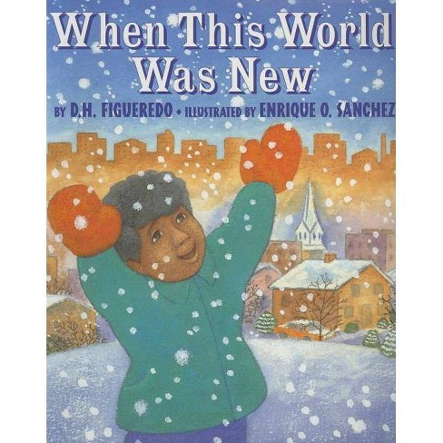 When This World Was New - by  D H Figueredo & Enrique O Sanchez (Paperback) - image 1 of 1