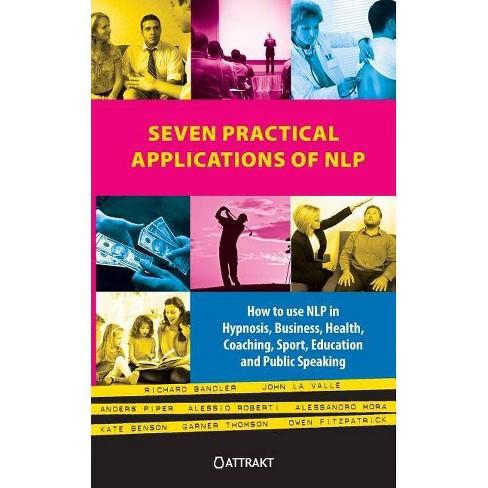 Seven Practical Applications of Nlp - by  Richard Bandler & John La Valle & Kate Benson (Paperback) - image 1 of 1