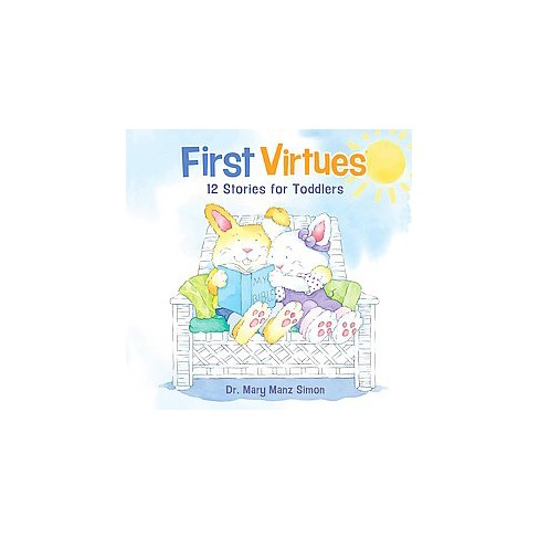 First Virtues 12 Stories For Toddlers Reprint Hardcover Mary