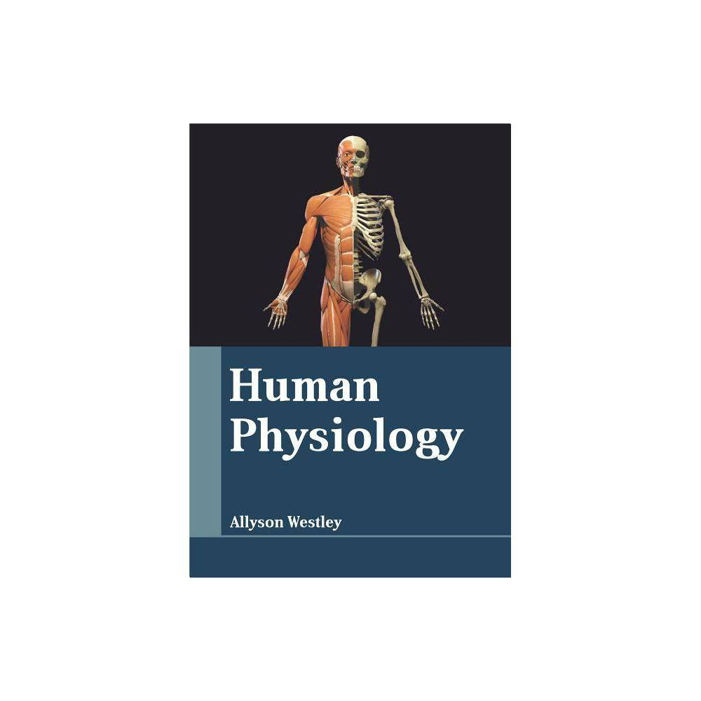 Human Physiology - (Hardcover)